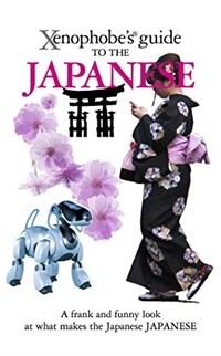 The Xenophobe's Guide to the Japanese (Paperback, 2nd)