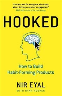 Hooked : How to Build Habit-Forming Products (Hardcover)