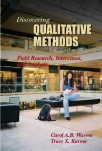 Discovering qualitative methods : field research, interviews, and analysis