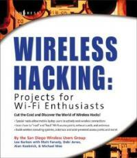 Wireless hacking projects for Wi-Fi enthusiasts