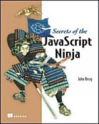 Secrets of the JavaScript Ninja (Paperback)