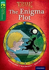 Oxford Reading Tree TreeTops Time Chronicles: Level 12: The Enigma Plot (Paperback)