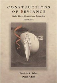 Constructions of deviance : social power, context, and interaction 3rd ed