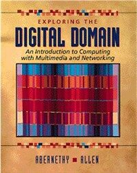 Exploring the digital domain : an introduction to computing with multimedia and networking