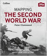 Mapping the Second World War : The History of the War Through Maps from 1939 to 1945 (Hardcover)
