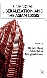 Financial Liberalization and the Asian Crisis (Hardcover)