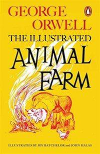 Animal Farm : The Illustrated Edition (Paperback)