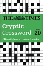 The Times Cryptic Crossword Book 20 : 80 World-Famous Crossword Puzzles (Paperback)