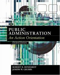 Public administration : an action orientation 4th ed.