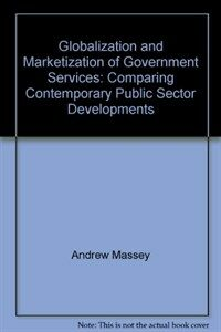 Globalization and marketization of government services : comparing contemporary public sector developments