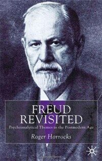 Freud revisited : psychoanalytic themes in the postmodern age