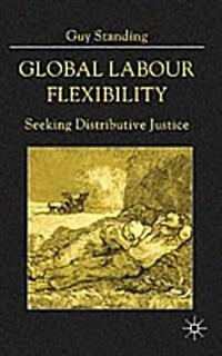 Global Labour Flexibility : Seeking Distributive Justice (Paperback)