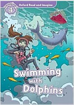 Oxford Read and Imagine: Level 4:: Swimming With Dolphins (Paperback)