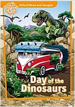 Oxford Read and Imagine: Level 5:: Day of the Dinosaurs (Paperback)