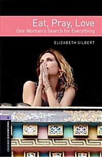 Oxford Bookworms Library: Level 4:: Eat, Pray, Love (Paperback)