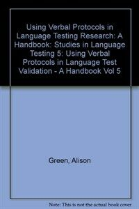 Verbal protocol analysis in language testing research : a handbook