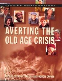 Averting the old age crisis : policies to protect the old and promote growth