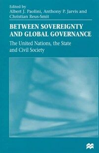 Between sovereignty and global governance: the United Nations, the state, and civil society