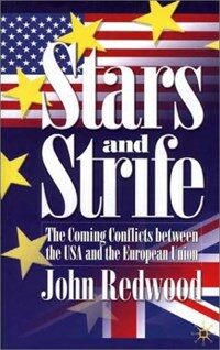 Stars strife : the coming conflicts between the USA and the European Union