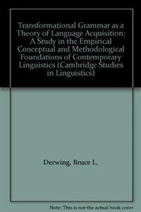 Transformational grammar as a theory of language acquisition : a study in the empirical, conceptual and methodological foundations of contemporary linguistics