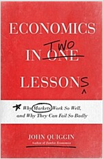 Economics in Two Lessons: Why Markets Work So Well, and Why They Can Fail So Badly (Hardcover)