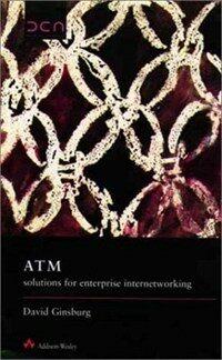 ATM : solutions for enterprise internetworking