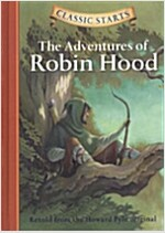 Classic Starts(r) the Adventures of Robin Hood (Hardcover)