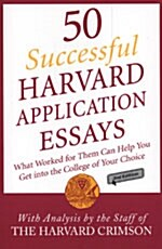 50 Successful Harvard Application Essays (Paperback, 2nd)