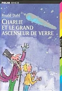 Charlie Et La Grand Ascenseur / Charlie and the Great Glass Elevator (Paperback)