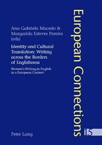 Identity and cultural translation : writing across the borders of englishness, women's writing in a European context