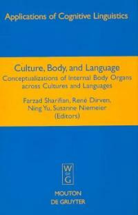 Culture, body, and language : conceptualizations of internal body organs across cultures and languages