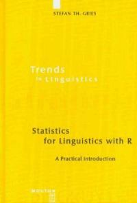 Statistics for linguistics with R : a practical introduction