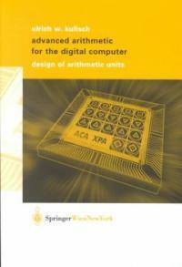 Advanced arithmetic for the digital computer : design of arithmetic units