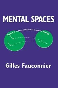 Mental spaces : aspects of meaning construction in natural language
