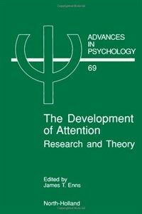 The Development of attention : research and theory