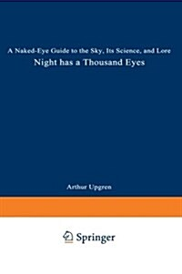 Night Has a Thousand Eyes: A Naked-Eye Guide to the Sky, Its Science, and Lore (Paperback, Softcover Repri)