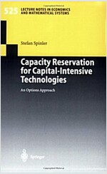 Capacity Reservation for Capital-Intensive Technologies: An Options Approach (Paperback, 2003)