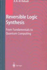 Reversible logic synthesis : from fundamentals to quantum computing