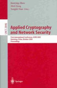 Applied cryptography and network security : first international conference, ACNS 2003, Kunming, China, October 16-19, 2003 : proceedings
