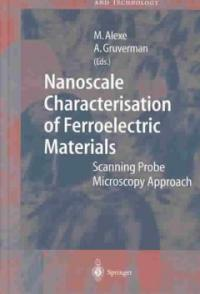 Nanoscale characterisation of ferroelectric materials : scanning probe microscopy approach