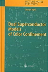 Dual Superconductor Models of Color Confinement (Hardcover, 2004)