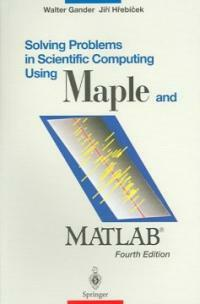 Solving problems in scientific computing using Maple and MATLAB 4th ed