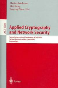 Applied cryptography and network security : second international conference, ACNS 2004, Yellow Mountain, China, June 8-11, 2004 : proceedings
