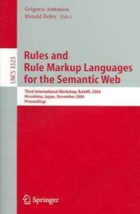Rules and rule markup languages for the Semantic Web : third international workshop, RuleML 2004, Hiroshima, Japan, November 8, 2004 : proceedings
