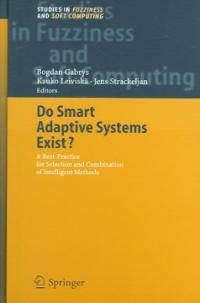 Do smart adaptive systems exist? : best practice for selection and combination of intelligent methods