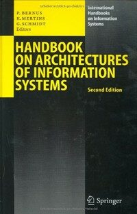 Handbook on architectures of information systems 2nd ed