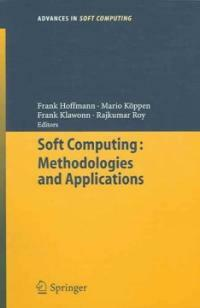Soft computing : methodologies and applications 1st ed