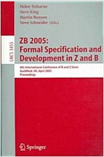 Zb 2005: Formal Specification and Development in Z and B: 4th International Conference of B and Z Users, Guildford, UK, April 13-15, 2005, Proceedings (Paperback, 2005)