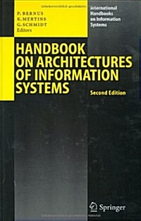 Handbook on Architectures of Information Systems (Hardcover, 2, 2006)
