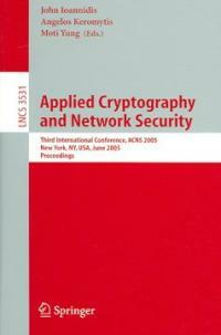 Applied cryptography and network security : third international conference, ACNS 2005, New York, NY, USA, June 7-10, 2005 : proceedings